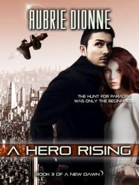 A Hero Rising - Aubrie Dionne