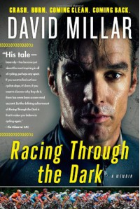 Racing Through the Dark: Crash. Burn. Coming Clean. Coming Back. - David Millar