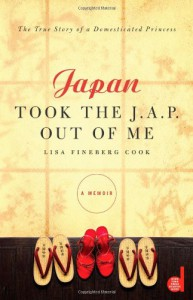 Japan Took the J.A.P. Out of Me - Lisa Fineberg Cook