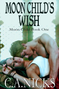 The Moon Child's Wish - Candy Nicks, C.A.  Nicks