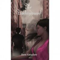 The Underground - Ilana Katz Katz