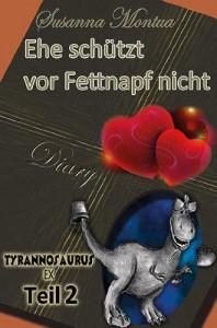 Ehe schützt vor Fettnapf nicht (Tyrannosaurus-Ex) - Susanna Montua