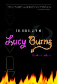 The Sinful Life of Lucy Burns - Elizabeth Leiknes