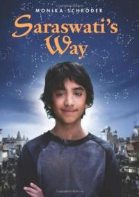 Saraswati's Way - Monika Schroder