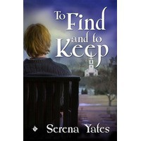 To Find and to Keep (Keeping You, #1) - Serena Yates