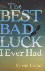 The Best Bad Luck I Ever Had - Kristin Levine