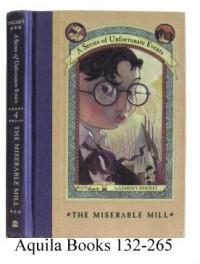 The Miserable Mill  - Brett Helquist, Lemony Snicket, Michael Kupperman