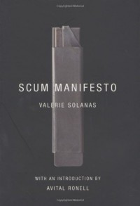Scum Manifesto - Valerie Solanas, Avital Ronell