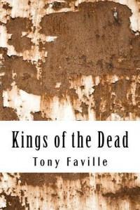 Kings of the Dead - Tony Faville