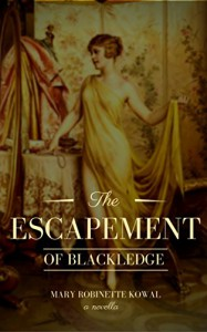 The Escapement of Blackledge: a novella - Mary Robinette Kowal