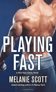 Playing Fast: A New York Saints Novel - Melanie Scott