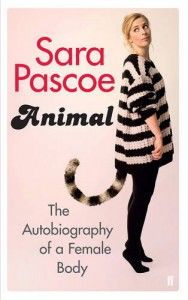 Animal: The Autobiography of a Female Body - Sara Pascoe