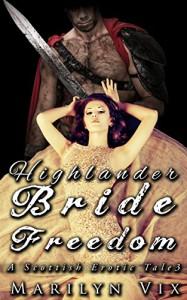 Highlander Bride Freedom: (Scottish Erotic Tale #3) (Scottish Erotic Tales) - Lynda Belle, Claudette Cruz