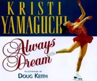 Always Dream - Kristi Yamaguchi