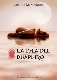 La isla del Dhaphiro - Dianna M. Marquès