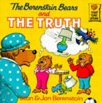 The Berenstain Bears and The Truth - Stan Berenstain, Jan Berenstain