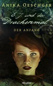 E.J. und das Drachenmal - Anika P. Oeschger