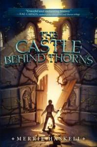 The Castle Behind Thorns[CASTLE BEHIND THORNS][Hardcover] - MerrieHaskell