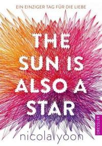 The Sun is also a Star.: Ein einziger Tag für die Liebe - Nicola Yoon, Dominique Falla, Susanne Klein