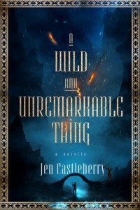 A Wild and Unremarkable Thing - Jen Castleberry