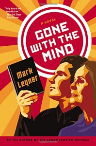 Gone with the Mind - Mark Leyner