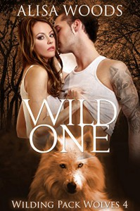 Wild One (Wilding Pack Wolves 4) - New Adult Paranormal Romance - Alisa Woods