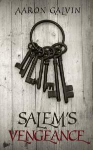 Salem's Vengeance - Aaron Galvin
