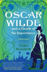 Oscar Wilde and a Death of No Importance: A Mystery - Gyles Brandreth