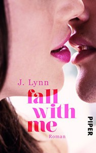 Fall with Me: Roman (Wait-for-You-Serie, Band 5) - Vanessa Lamatsch, Lynn M. Stone
