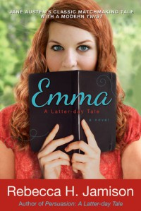 Emma: A Latter-Day Tale - Rebecca H. Jamison