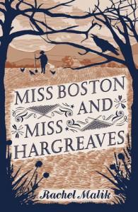 Miss Boston and Miss Hargreaves - Rachel Malik