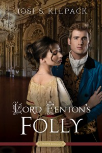 Lord Fenton's Folly - Josi S. Kilpack