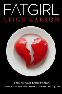 FAT GIRL (A Provocative Romance Book 1) - Leigh Carron