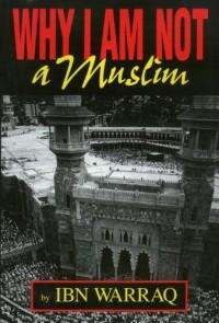 Why I Am Not a Muslim - Ibn Warraq, R. Joseph Hoffmann