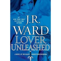 Lover Unleashed (Black Dagger Brotherhood, #9) - J.R. Ward