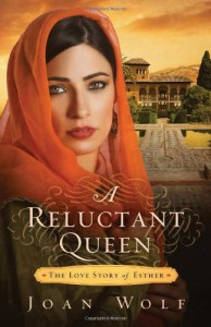 A Reluctant Queen: The Love Story of Esther - Joan Wolf