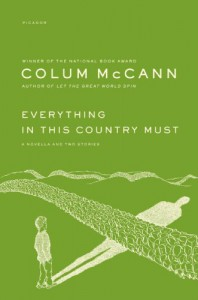 Everything in This Country Must - Colum McCann