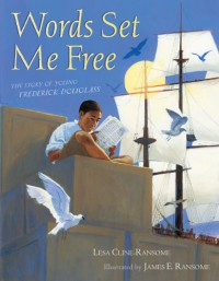 Words Set Me Free: The Story of Young Frederick Douglass (Paula Wiseman Books) - Lesa Cline-Ransome