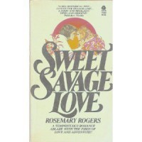 Sweet Savage Love - Rosemary Rogers
