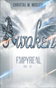 Awaken (Empyreal #1) - Christal M. Mosley