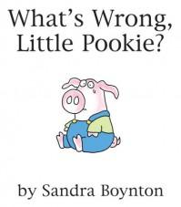 What's Wrong, Little Pookie? - Sandra Boynton