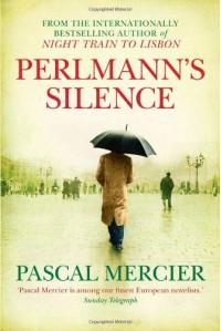 Perlmann's Silence - Pascal Mercier