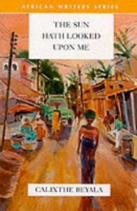 The Sun Hath Looked Upon Me (African Writers) - Calixthe Beyala