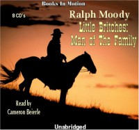 Little Britches: Man of the Family (The Little Britches Series) [UNABRIDGED] - Ralph Moody