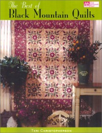 The Best of Black Mountain Quilts - Teri Christopherson