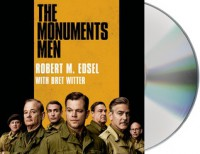 The Monuments Men: Allied Heroes, Nazi Thieves, and the Greatest Treasure Hunt in History - Robert M. Edsel, Jeremy Davidson, Bret Witter