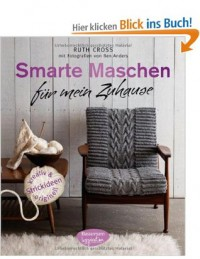 Smarte Maschen für mein Zuhause: Strickideen - kreativ und originell - Ruth Cross