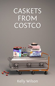 Caskets from Costco - Kelly G. Wilson