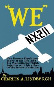 We by Charles A. Lindbergh - Charles A Lindbergh, Sam Sloan, Fitzhugh Green Sr., Myron T. Herrick
