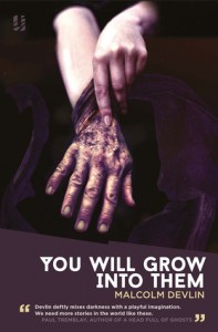 You Will Grow into Them - Malcolm Devlin